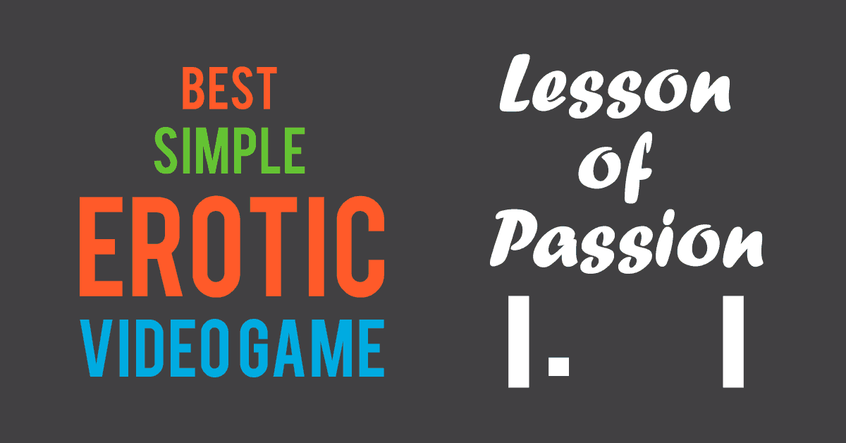 best simple erotic video game lesson of passion