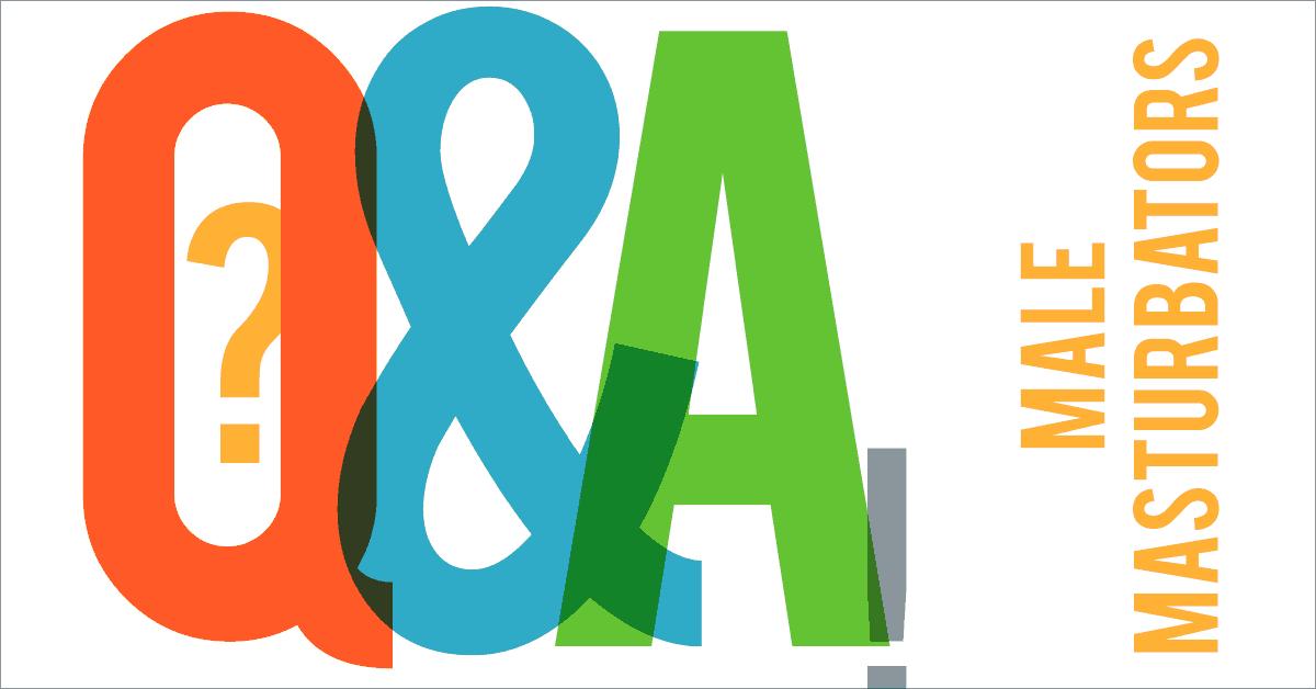 male masturbation questions and answers - male masturbators
