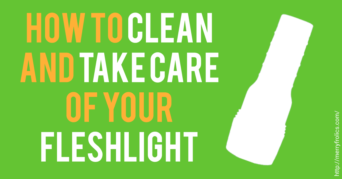 How to clean and take care of your Fleshlight