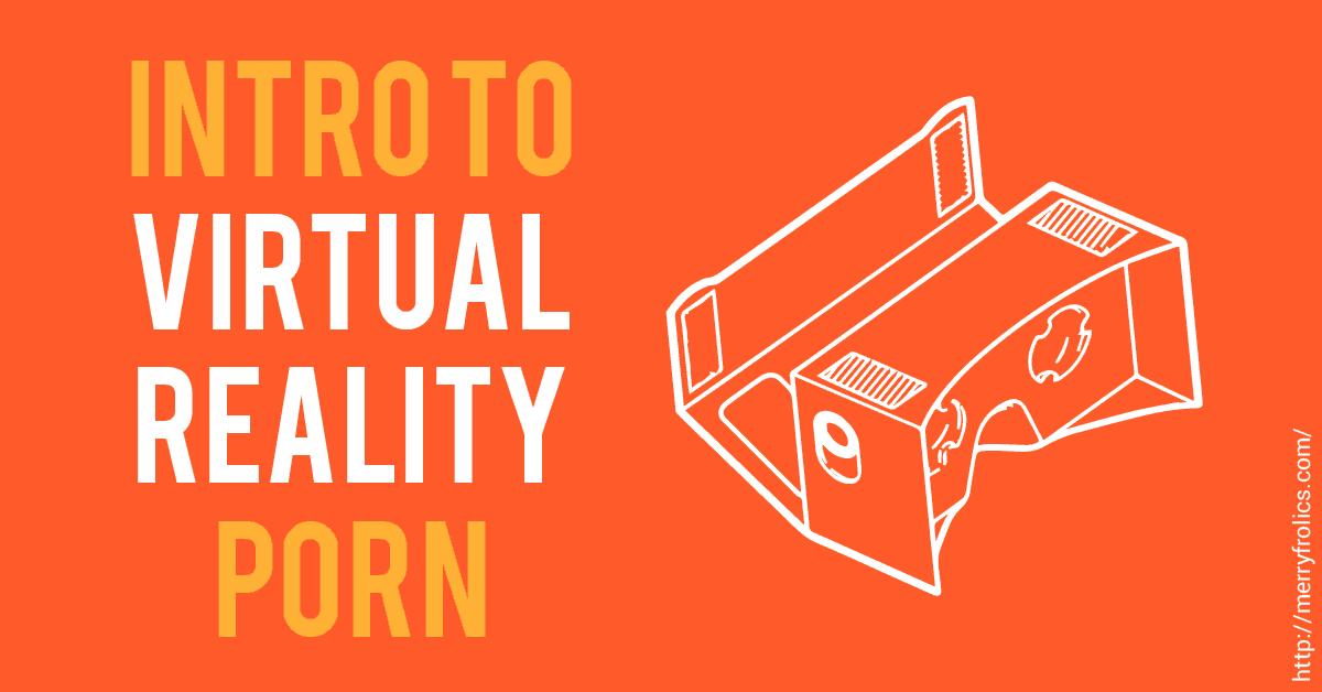Intro to Virtual Reality Porn