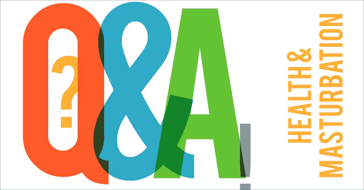 Male Masturbation Questions & Answers – Health and Masturbation