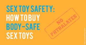 Sex Toy Safety: How to Buy Body-Safe Sex Toys
