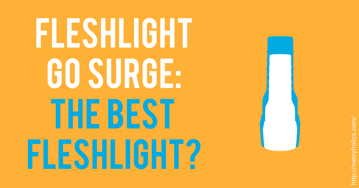 Fleshlight GO Surge: The Best Fleshlight?