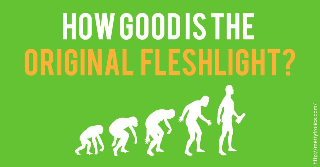 how good is a fleshlight