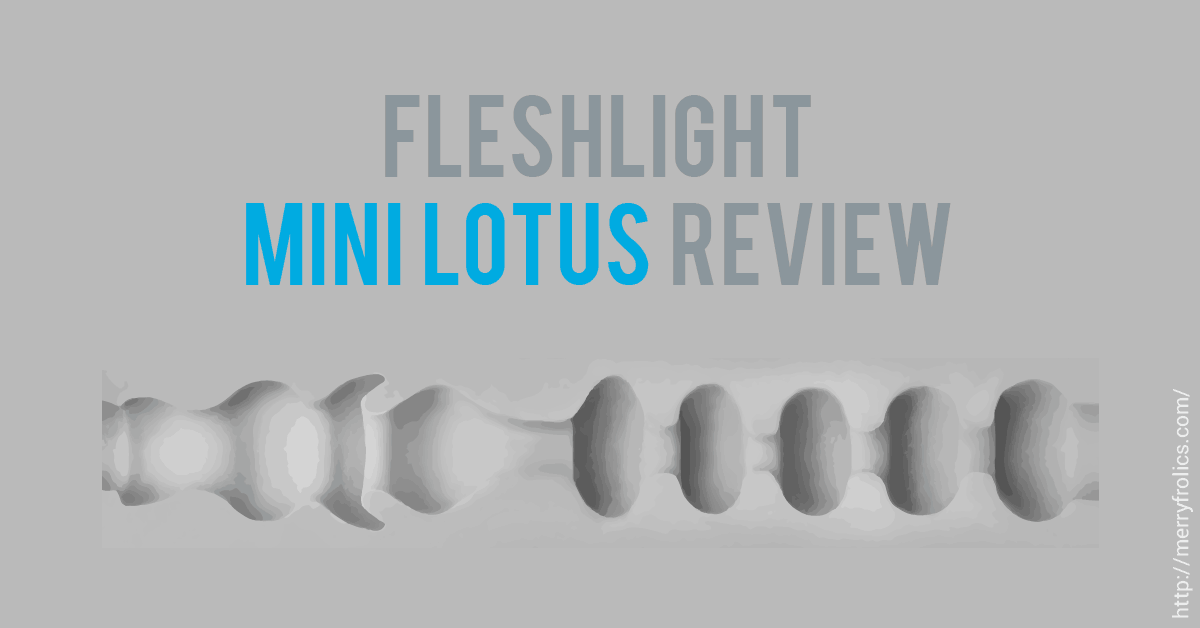 Fleshlight Mini Lotus Review: Best Realistic Fleshlight