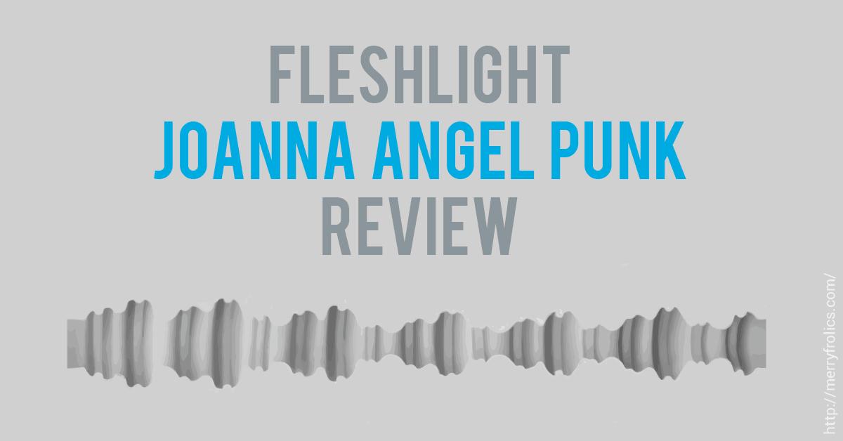 Fleshlight Joanna Angel Punk review