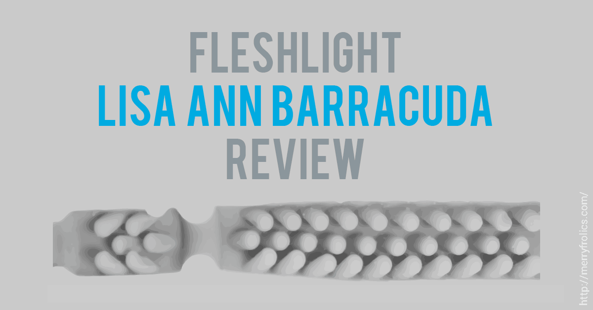 Lisa Ann Barracuda Fleshlight Review