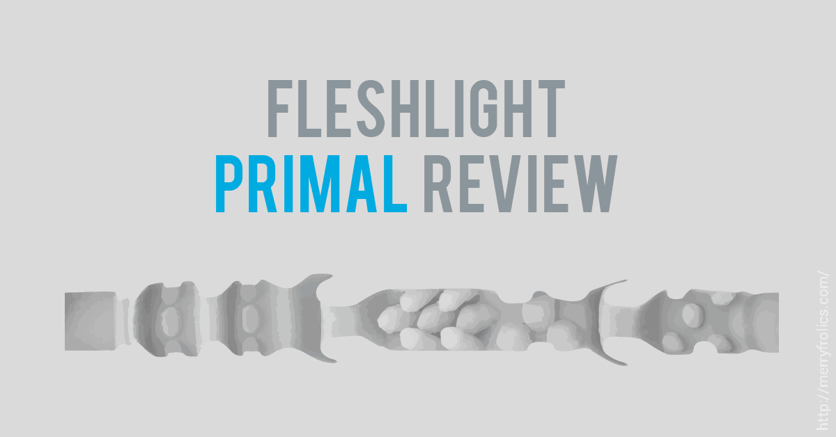 Fleshlight Primal Review
