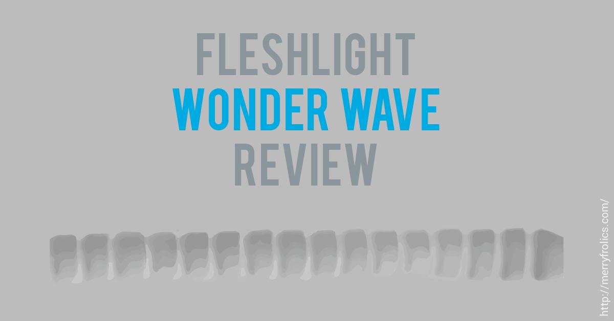 Fleshlight Wonder Wave review