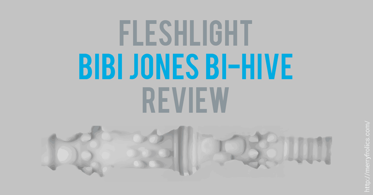 Fleshlight Bibi Jones Bi-Hive Review