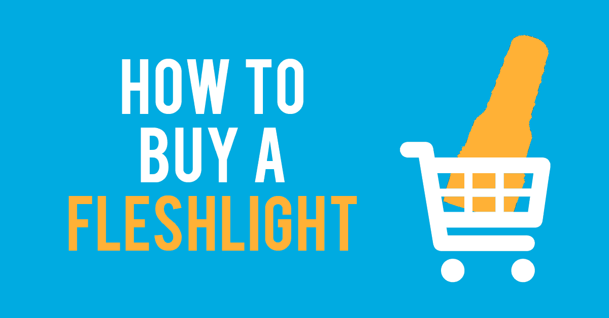 How to Buy a Fleshlight