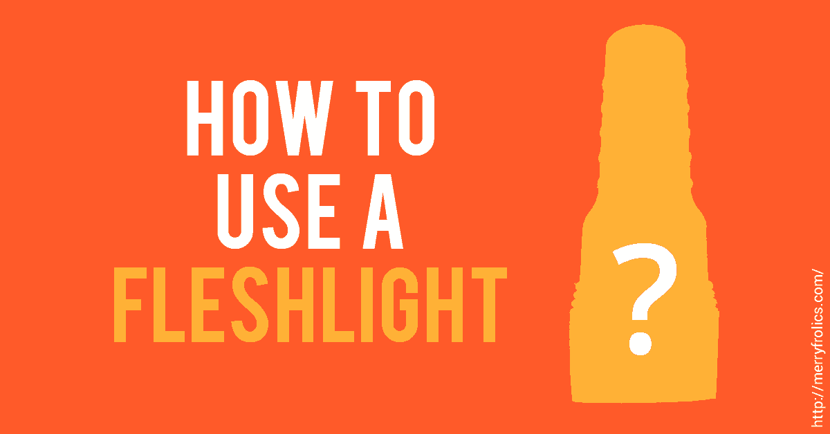 How to Use a Fleshlight- Featured Image