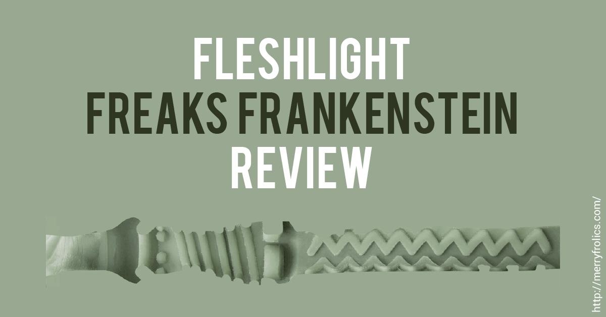 Fleshlight Freaks Frankenstein Review