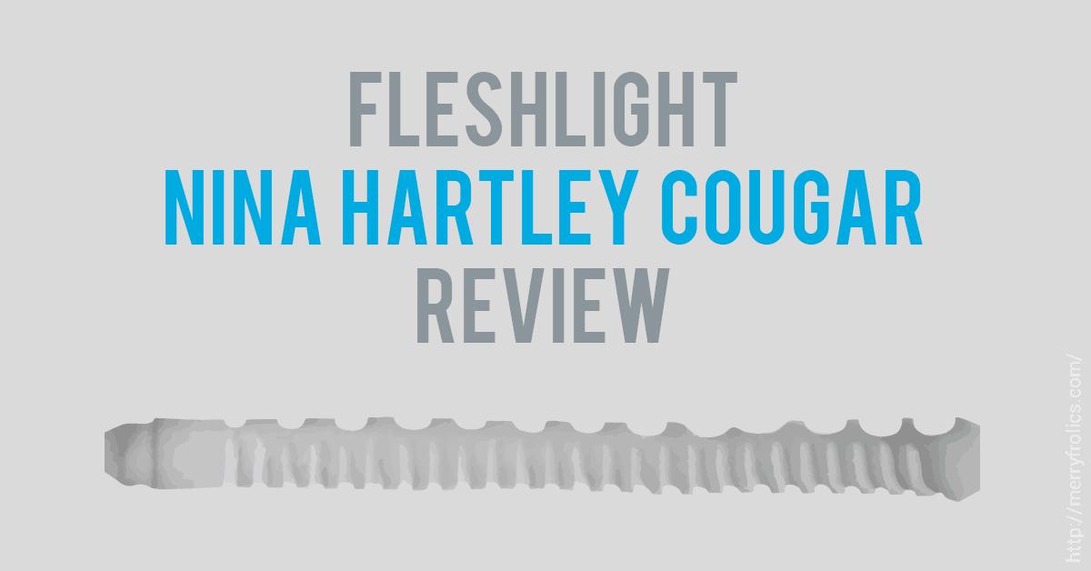 Nina Hartley Cougar Fleshlight Review