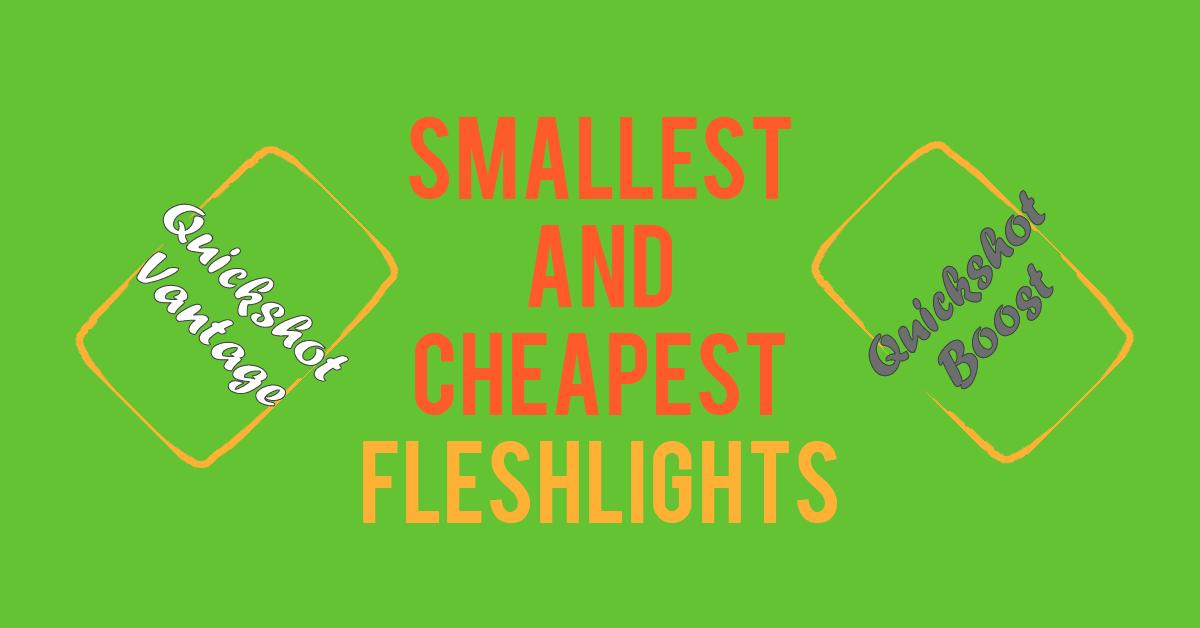 Fleshlight Quickshot Boost and Vantage Review