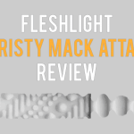 Fleshlight Christy Mack Review