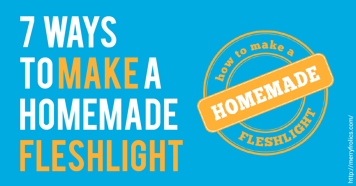 7 Ways to Make a Homemade Fleshlight