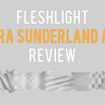 Kendra Sunderland Fleshlight Review