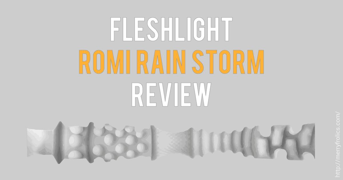 Romi Rain Storm Fleshlight Review