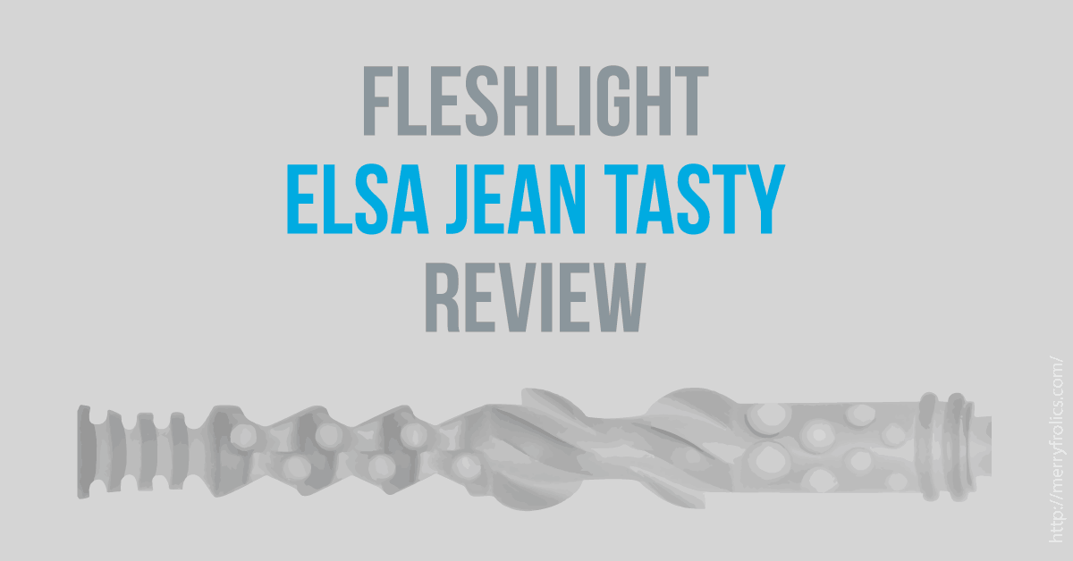 Fleshlight Elsa Jean Tasty - review