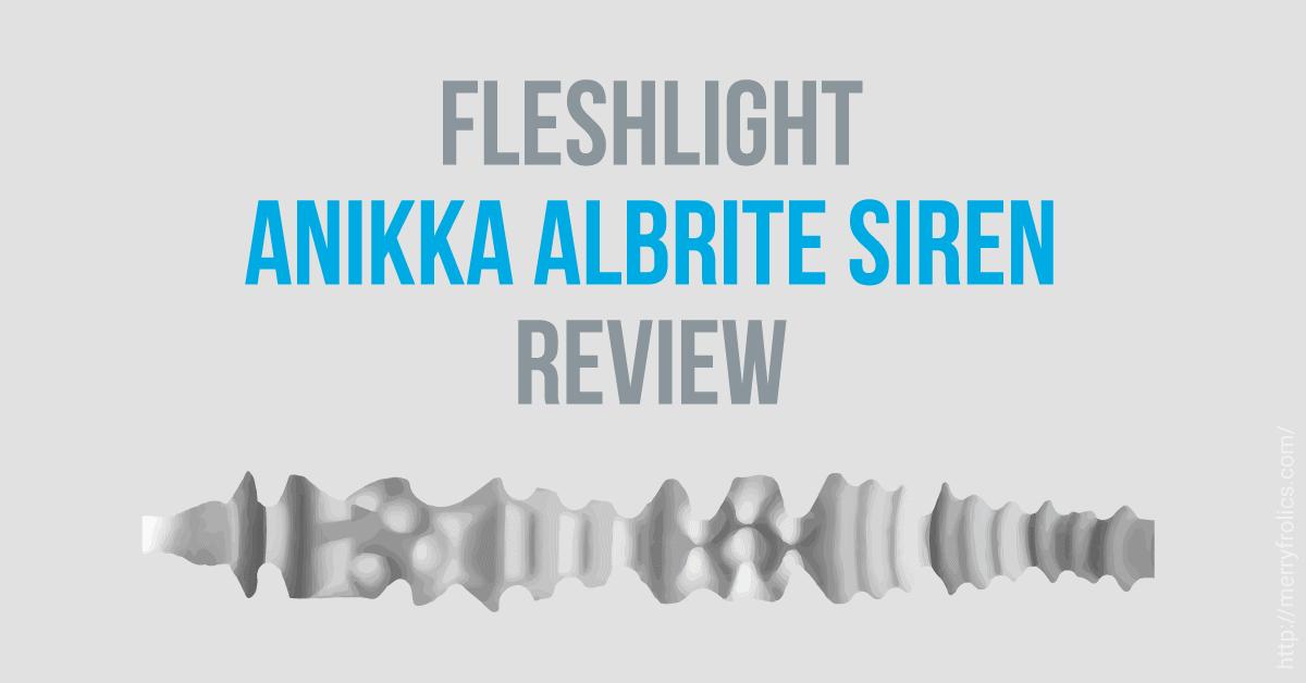 Fleshlight Anikka Albrite Siren - review