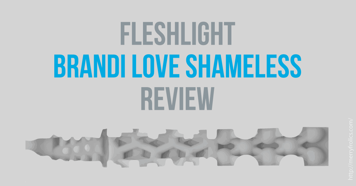 Fleshlight Brandi Love Shameless Review - featured image