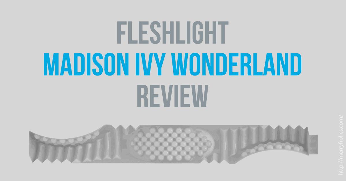 Fleshlight Madison Ivy Wonderland Review - featured image