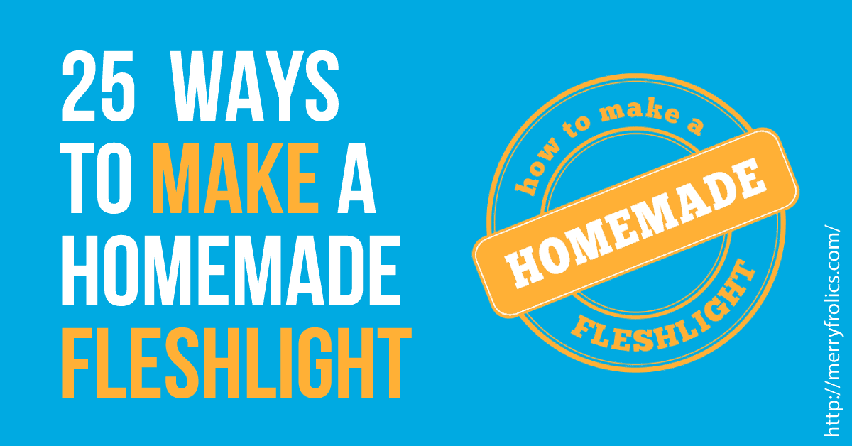 25 ways to make a homemade fleshlight